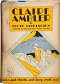 Books:First Editions, Booth Tarkington. Claire Ambler. Garden City: Doubleday,Doran & Company, Inc., 1928. First edition. Octavo. 253...