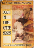 Books:First Editions, Ernest Hemingway. Death in the Afternoon. New York London:Charles Scribner's Sons, 1932. First edition with first e...