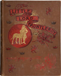 Books:First Editions, Frances Hodgson Burnett. Little Lord Fauntleroy. New York:Charles Scribner's Sons, 1886. First edition, first issue...