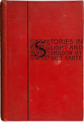 Books:First Editions, Bret Harte. Stories in Light and Shadow. Boston and NewYork: Houghton, Mifflin and Company, 1898. First American ed...