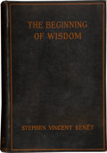 Books:First Editions, Stephen Vincent Benet. The Beginning of Wisdom. New York:Henry Holt and Company, 1921. First edition. Octavo. 3...
