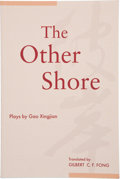 Books:Signed Editions, Gao Xingjian. The Other Shore. Plays. Translated by Gilbert C. F. Fong. [Hong Kong]: The Chinese University Pres...