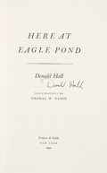 Books:Signed Editions, Donald Hall. Here at Eagle Pond. Illustrations by Thomas W. Nason. New York: Ticknor & Fields, 1990. First edition. ...