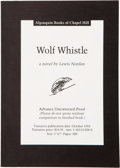 Books:Signed Editions, Lewis Nordan. Wolf Whistle. [Chapel Hill, North Carolina]: Algonquin Books of Chapel Hill, 1993. Advance uncorrected...