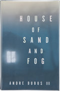 Books:Signed Editions, Andre Dubus III. House and Sand and Fog. New York London: W. W. Norton & Company, [1999]. First edition. Signed an...