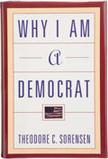 Books:Signed Editions, Theodore C. Sorensen. Why I am a Democrat. New York: Henry Holt and Company, [1996]. First edition. Signed by the ...
