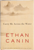 Books:First Editions, Ethan Canin. Carry Me Across the Water. New York: RandomHouse, [2001]. First edition. Publisher's binding and dust ...