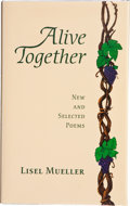 Books:First Editions, Lisel Mueller. Alive Together. New and SelectedPoems. Baton Rouge London: Louisiana State University Press,199...