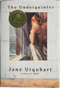 Books:Signed Editions, Jane Urquhart. The Underpainter. [New York, et al.]: Viking, [1997]. First American edition. Signed by the author ...
