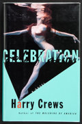Books:First Editions, Harry Crews. Celebration. A Novel. [New York]: Simon& Schuster, [1998]. First edition. Publisher's original bin...