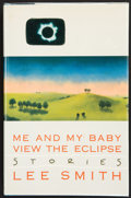 Books:First Editions, Lee Smith. Me and My Baby View the Eclipse. New York: G. P.Putnam's Sons, [1990]. First edition. Publisher's origin...