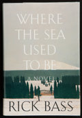 Books:Signed Editions, Rick Bass. Where the Sea Used to Be. Boston New York: Houghton Mifflin Company, 1998. First edition. Signed and da...