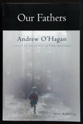 Books:First Editions, Andrew O'Hagan. Our Fathers. New York San Diego London:Harcourt Brace & Company, [1999]. Advance reading copy of th...