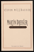 Books:First Editions, Steven Millhauser. Martin Dressler. The Tale of anAmerican Dreamer. New York: Crown Publishers, Inc., [1996].U...