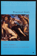 Books:First Editions, Carl Dennis. Practical Gods. [New York, et al.]: PenguinPoets. [2001]. First edition. Publisher's original wrappers...