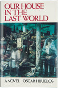 Books:Signed Editions, Oscar Hijuelos. Our House in the Last World. A Novel. New York: Persea Books, [1983]. First edition. Signed by...