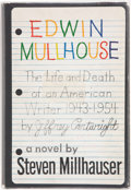 Books:First Editions, Steven Millhauser. Edwin Mullhouse. The Life and Death ofan American Writer 1943-1954. By Jeffrey Cartwright. N...