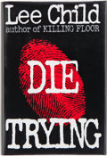 Books:Signed Editions, Lee Child. Die Trying. New York: G. P. Putnam's Sons, [1998]. First edition. Inscribed, signed and dated by the au...