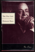 Books:Signed Editions, Donald Hall. The Old Life. Boston New York: Houghton Mifflin Company, 1996. First edition. Inscribed, signed and d...