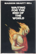 Books:Signed Editions, Madison Smartt Bell. Waiting for the End of the World. New York: Ticknor & Fields, 1985. First edition. Signed by ...