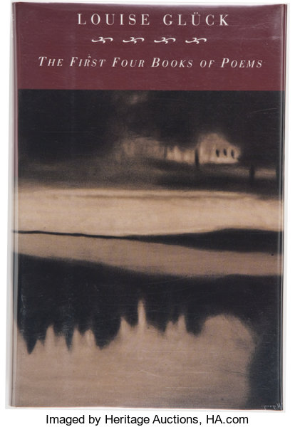 Louise Gluck The First Four Books Of Poems Firstborn The House Lot 38589 Heritage Auctions
