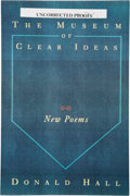 Books:Signed Editions, Donald Hall. The Museum of Clear Ideas. New Poems. New York: Ticknor & Fields, 1993. Uncorrected proof of the fi...