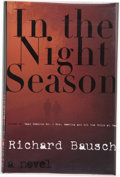 Books:Signed Editions, Richard Bausch. In the Night Season. A Novel. [New York]: HarperFlamingo / An imprint of HarperCollins Publisher...