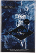 Books:Signed Editions, Thom Jones. Cold Snap. Boston New York Toronto London: Little, Brown and Company, [1995]. First edition. Signed by...