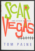 Books:First Editions, Tom Paine. Scar Vegas. And Other Stories. New YorkSan Diego London: Harcourt, Inc.: [2000]. First edition. Publ...