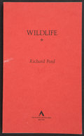 Books:First Editions, Richard Ford. Wildlife. New York: The Atlantic MonthlyPress, [1990]. Uncorrected advance proof of the first edition...