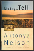Books:First Editions, Antonya Nelson. Living to Tell. A Novel. New York, etal.: Scribner, [2000]. First edition. Publisher's publicit...