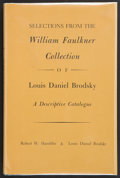 Books:First Editions, Robert W. Hamblin & Louis Daniel Brodsky. Selections fromthe William Faulkner Collection of Louis Daniel Brodsky. ...