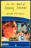 Books:First Editions, Ellen Gilchrist. In the Land of Dreamy Dreams. ShortFiction. [London]: Faber and Faber, [1982]. First edition. ...