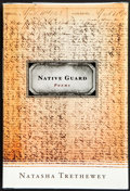 Books:First Editions, Natasha Trethewey. Native Guard. Boston New York: HoughtonMifflin Company, 2006. First edition. Publisher's origina...