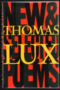 Books:First Editions, Thomas Lux. New and Selected Poems. 1975-1995. BostonNew York: Houghton Mifflin Company, 1997. First edition. P...