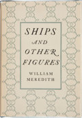 Books:Signed Editions, William Meredith. Ships and Other Figures. [Princeton, New Jersey]: Princeton University Press, 1948. First edition....