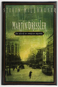 Books:First Editions, Steven Millhauser. Martin Dressler. The Tale of anAmerican Dreamer. New York: Crown Publishers, Inc., [1996].F...