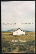 Books:First Editions, Annie Proulx. That Old Ace in the Hole. A Novel. NewYork et al.: Scribner, [2002]. First edition. Publisher's o...
