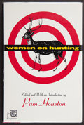 Books:Signed Editions, Pam Houston, editor. Women on Hunting. [Hopewell, New Jersey]: The Ecco Press, [1994]. First edition. Signed by th...