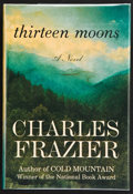 Books:Signed Editions, Charles Frazier. Thirteen Moons. A Novel. New York: Random House, [2006]. First trade edition. Signed and date...