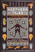 Books:Signed Editions, Howard Norman, editor. Northern Tales. Traditional Stories of Eskimo and Indian Peoples. New York: Pantheon Book...