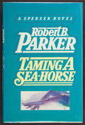 Books:Signed Editions, Robert B. Parker. Taming A Sea-Horse. A Spenser Novel. [New York]: Delacorte Press / Seymour Lawrence, [1986]. F...