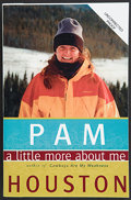 Books:Signed Editions, Pam Houston. A Little More About Me. New York London: W. W. Norton and Company, [1999]. Uncorrected proof of the fir...
