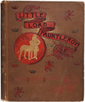 Books:First Editions, Frances Hodgson Burnett. Little Lord Fauntleroy. New York:Charles Scribner's Sons, 1886. First edition, second prin...
