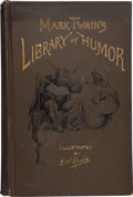 Books:First Editions, [Samuel Clemens]. [William Dean Howells, editor]. Mark Twain'sLibrary of Humor. Illustrated by E. W. Kemble. New Yo...