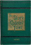 Books:Signed Editions, E. W. Howe. The Story of a Country Town. Atchison: Howe & Co., 1883. First edition, first issue. Signed by the...