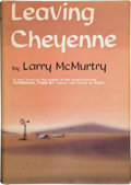 Books:First Editions, Larry McMurtry. Leaving Cheyenne. New York: Harper &Row, [1963].. First edition. Octavo. 298 pages. . P...