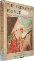 Books:Children's Books, Padraic Colum (text). Willy Pogany (illustrator). The FrenziedPrince. Being Heroic Stories of Ancient Ireland. ...