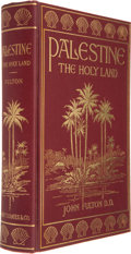 Books:First Editions, John Fulton. Palestine: The Holy Land. Philadelphia: HenryT. Coates, 1900. First edition. Octavo. Illustrated. ...