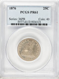 Proof Seated Quarters: , 1876 25C PR61 PCGS. PCGS Population (15/152). NGC Census: (7/156).Mintage: 1,150. Numismedia Wsl. Price for problem free N...